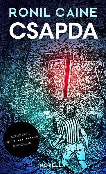 Ronil Caine - Csapda - horror novellák