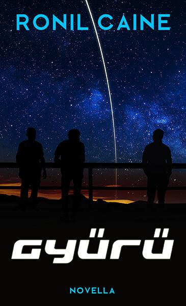 Ronil Caine - Gyuru - sci fi novellak
