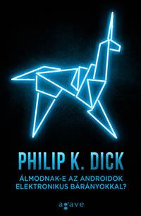 legjobb sci fi könyvek - Philip K Dick Álmodnak-e az androidok