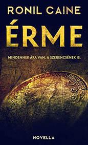 Ronil Caine - Erme - misztikus kaland novella
