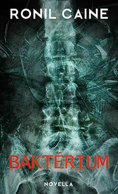 Ronil Caine – horror novellák – Baktérium