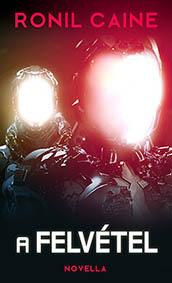 Ronil Caine - A felvetel - scifi novella