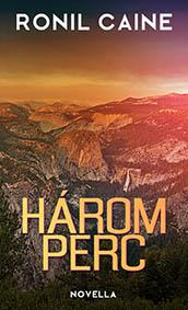 Ronil Caine - Harom perc - scifi novella