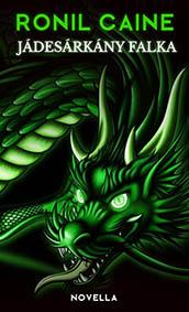Ronil Caine - Jadesarkány falka novella a Jádekoponyák szigete könyvből
